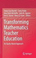 Transforming Mathematics Teacher Education