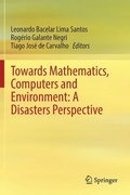 Towards Mathematics, Computers and Environment: A Disasters Perspective