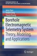Borehole Electromagnetic Telemetry System