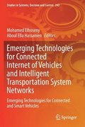 Emerging Technologies for Connected Internet of Vehicles and Intelligent Transportation System Networks