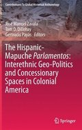 The Hispanic-Mapuche Parlamentos: Interethnic Geo-Politics and Concessionary Spaces in Colonial America