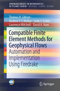 Compatible Finite Element Methods for Geophysical Flows
