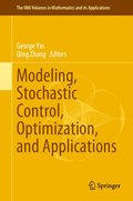 Modeling, Stochastic Control, Optimization, and Applications