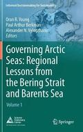 Governing Arctic Seas: Regional Lessons from the Bering Strait and Barents Sea