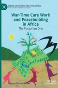 War-Time Care Work and Peacebuilding in Africa