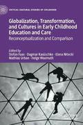Globalization, Transformation, and Cultures in Early Childhood Education and Care