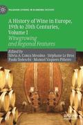 A History of Wine in Europe, 19th to 20th Centuries, Volume I