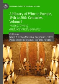 History of Wine in Europe, 19th to 20th Centuries, Volume I