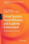 School Systems, Parent Behavior, and Academic Achievement