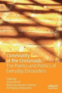 Conviviality at the Crossroads