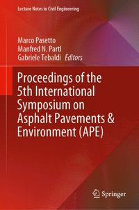 Proceedings of the 5th International Symposium on Asphalt Pavements & Environment (APE)