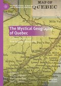 Mystical Geography of Quebec