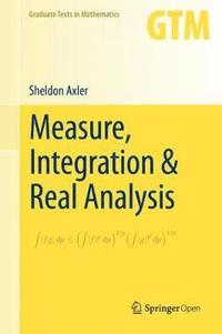 Measure, Integration &; Real Analysis