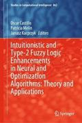Intuitionistic and Type-2 Fuzzy Logic Enhancements in Neural and Optimization Algorithms: Theory and Applications