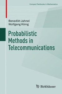 Probabilistic Methods in Telecommunications