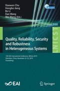 Quality, Reliability, Security and Robustness in Heterogeneous Systems