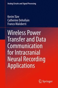 Wireless Power Transfer and Data Communication for Intracranial Neural Recording Applications