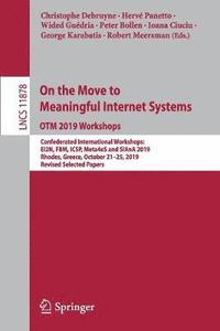 On the Move to Meaningful Internet Systems: OTM 2019 Workshops