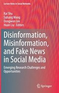 Disinformation, Misinformation, and Fake News in Social Media