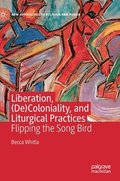 Liberation, (De)Coloniality, and Liturgical Practices