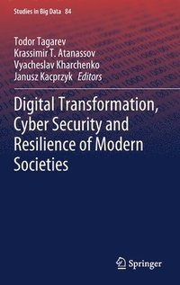 Digital Transformation, Cyber Security and Resilience of Modern Societies