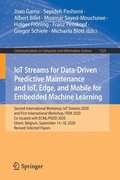 IoT Streams for Data-Driven Predictive Maintenance and IoT, Edge, and Mobile for Embedded Machine Learning