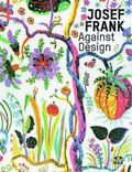 Josef Frank - Against Design