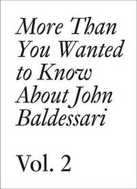 John Baldessari: Volume 2