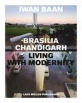Brasilia - Chandigarh: Living With Modernity