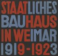 State Bauhaus in Weimar 1919-1923 (Facsimile Edition)