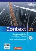 Context 21. Language, Skills and Exam Trainer - Klausur- und Abiturvorbereitung. Workbook. Baden-Württemberg