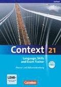 Context 21. Language, Skills and Exam Trainer - Klausur- und Abiturvorbereitung. Workbook. Sachsen