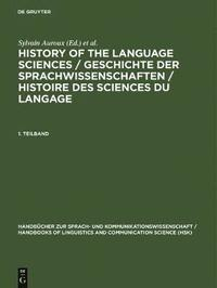 History of the Language Sciences / Geschichte der Sprachwissenschaften / Histoire des sciences du langage. 1. Teilband