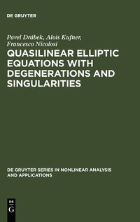 Quasilinear Elliptic Equations with Degenerations and Singularities