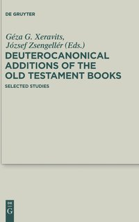 Deuterocanonical Additions of the Old Testament Books