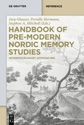 Handbook of Pre-Modern Nordic Memory Studies: Interdisciplinary Approaches