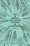 Art &; Design Education in Times of Change