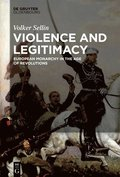 Violence and Legitimacy: European Monarchy in the Age of Revolutions
