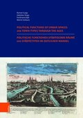 Politische Funktionen Stadtischer Raume Und Stadtetypen Im Zeitlichen Wandel / Political Functions of Urban Spaces and Town Types Through the Ages: Nu