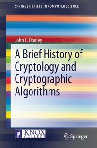 Brief History of Cryptology and Cryptographic Algorithms