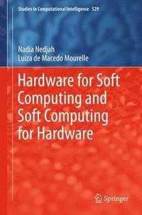 Hardware for Soft Computing and Soft Computing for Hardware