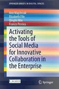 Activating the Tools of Social Media for Innovative Collaboration in the Enterprise