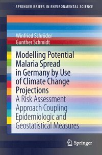 Modelling Potential Malaria Spread in Germany by Use of Climate Change Projections