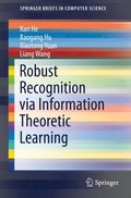 Robust Recognition via Information Theoretic Learning