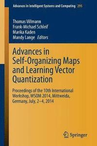 Advances in Self-Organizing Maps and Learning Vector Quantization av Thomas  Villmann, Frank-Michael Schleif, Marika Kaden, Mandy Lange (Häftad)
