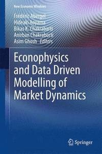 Econophysics and Data Driven Modelling of Market Dynamics