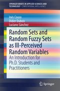 Random Sets and Random Fuzzy Sets as Ill-Perceived Random Variables
