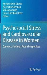 Psychosocial Stress and Cardiovascular Disease in Women