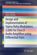 Design and Implementation of Sigma Delta Modulators (  M) for Class D Audio Amplifiers using Differential Pairs