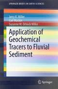 Application of Geochemical Tracers to Fluvial Sediment